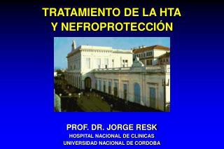 TRATAMIENTO DE LA HTA Y NEFROPROTECCIÓN