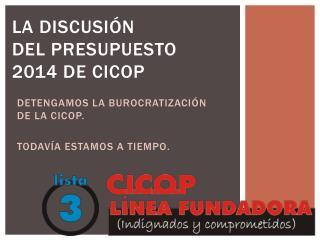 La discusión del presupuesto 2014 de CICOP