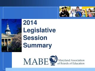 2014  Legislative Session  Summary
