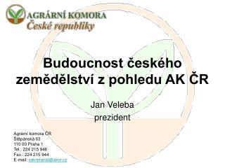 Budoucnost českého zemědělství zpohledu AK ČR