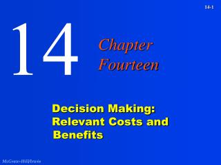 Decision Making:   Relevant Costs and Benefits
