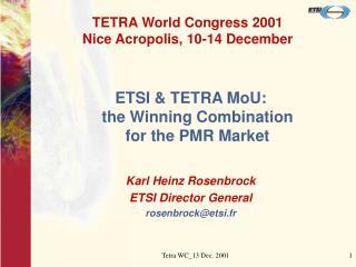 TETRA  W orld Congress 2001 Nice Acropolis, 10-14 December