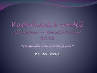 """Kadeřnická soutěž  """" Glamour  – Kouzlo krásy"""" 2013"""