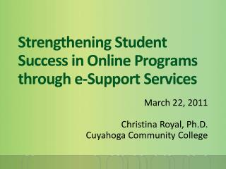 Strengthening Student Success in Online Programs through e-Support Services
