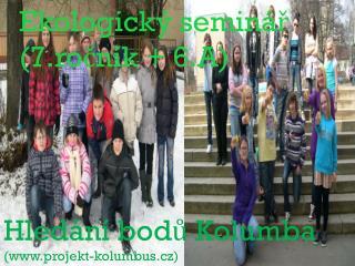 Ekologický seminář (7.ročník + 6.A)