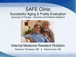 Internal Medicine Resident Rotation Katherine Thompson, MD   &   Patricia Rush, MD