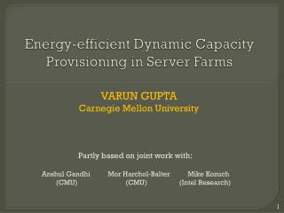 Energy-efficient Dynamic Capacity Provisioning in Server Farms