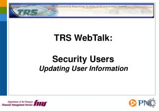 TRS WebTalk: Security Users Updating User Information