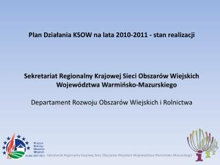 Plan Działania KSOW na lata 2010-2011 - stan realizacji