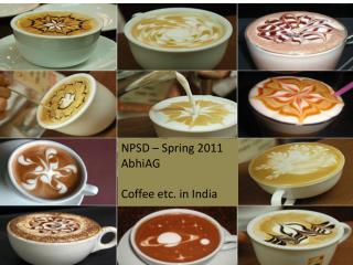 NPSD – Spring 2011 AbhiAG Coffee etc. in India