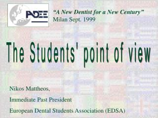 """A New Dentist for a New Century"" Milan Sept. 1999"