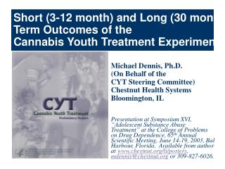 Short (3-12 month) and Long (30 month)  Term Outcomes of the  Cannabis Youth Treatment Experiment