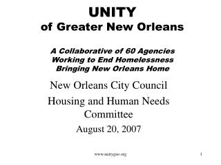 UNITY of Greater New Orleans  A Collaborative of 60 Agencies  Working to End Homelessness Bringing New Orleans Home