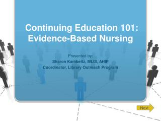 Continuing Education 101: Evidence-Based Nursing