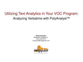 Utilizing Text Analytics in Your VOC Program: Analyzing Verbatims with PolyAnalyst ™