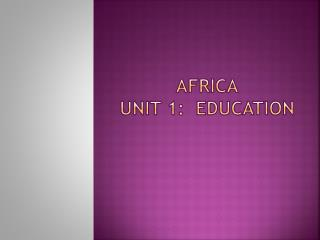 Africa Unit 1:  Education
