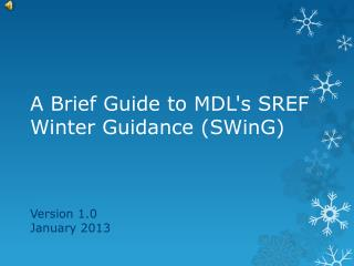 A Brief Guide to MDL's SREF Winter Guidance ( SWinG )