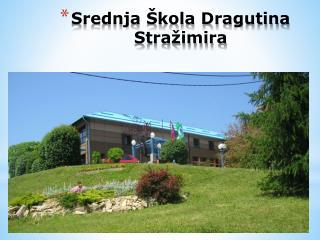 Srednja �kola Dragutina  Stra�imira