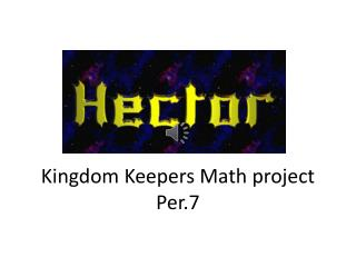 Kingdom Keepers Math project Per.7