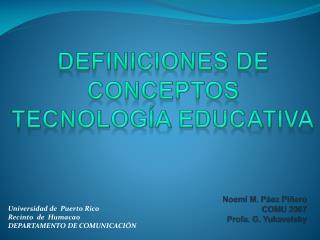 Noemí M. Páez Piñero COMU 2007 Profa. G.  Yukavetsky