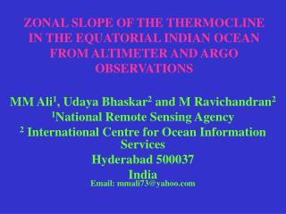 ZONAL SLOPE OF THE THERMOCLINE IN THE EQUATORIAL INDIAN OCEAN FROM ALTIMETER AND ARGO OBSERVATIONS