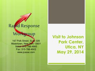 Visit to Johnson Park Center, Utica , NY  May  29, 2014
