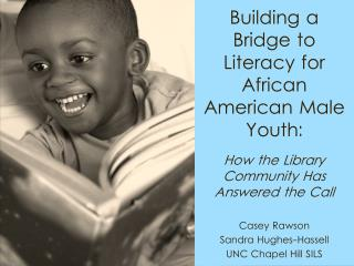 Building a Bridge to Literacy for African American Male Youth: