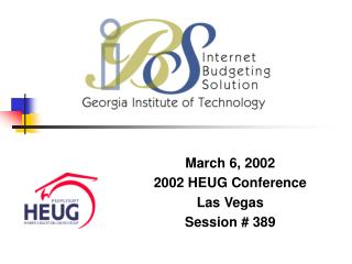 March 6, 2002 2002 HEUG Conference  Las Vegas Session # 389