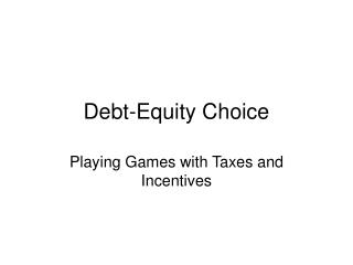 Debt-Equity Choice