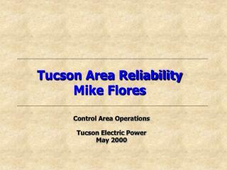 Tucson Area Reliability Mike Flores