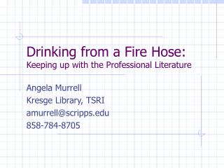 Drinking from a Fire Hose: Keeping up with the Professional Literature