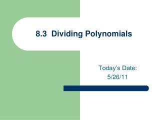 8.3  Dividing Polynomials