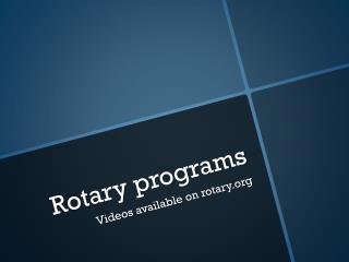 Rotary programs