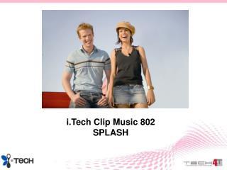 i.Tech Clip Music 802 SPLASH