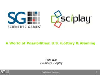 Rick Weil President, Sciplay