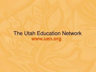 The Utah Education Network