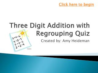 Three Digit Addition with Regrouping Quiz