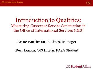 Anne Kaufman , Business Manager Ben Logan , OIS Intern, PASA Student