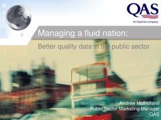 Andrew Mulholland Public Sector Marketing Manager QAS
