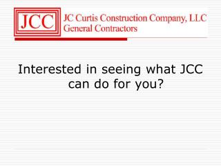 Interested in seeing what JCC can do for you?