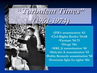 """ Turbulent Times"" (1961-1974)"
