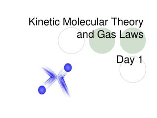 Kinetic Molecular Theory and Gas Laws Day 1