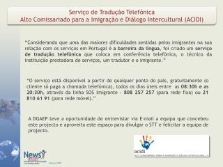 Serviço de Tradução Telefónica Alto Comissariado para a Imigração e Diálogo Intercultural (ACIDI)
