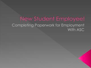 New Student Employee!