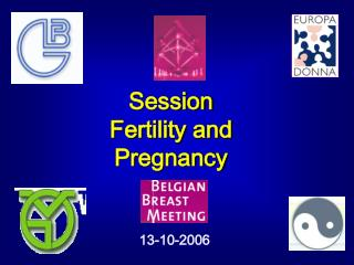 Session  Fertility and Pregnancy
