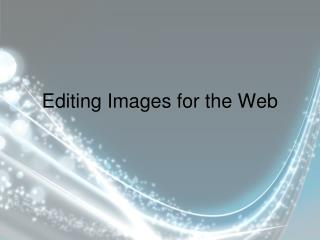 Editing Images for the Web