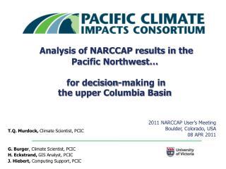 T.Q. Murdock,  Climate Scientist, PCIC G. Burger , Climate Scientist, PCIC