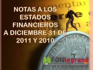 NOTAS A LOS ESTADOS FINANCIEROS A DICIEMBRE 31 DE 2011 Y 2010