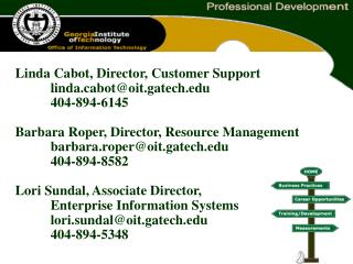 Linda Cabot, Director, Customer Support	 	lindabot@oit.gatech 	404-894-6145