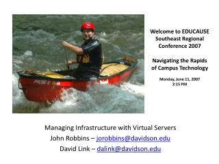 Managing Infrastructure with Virtual Servers John Robbins –  jorobbins@davidson